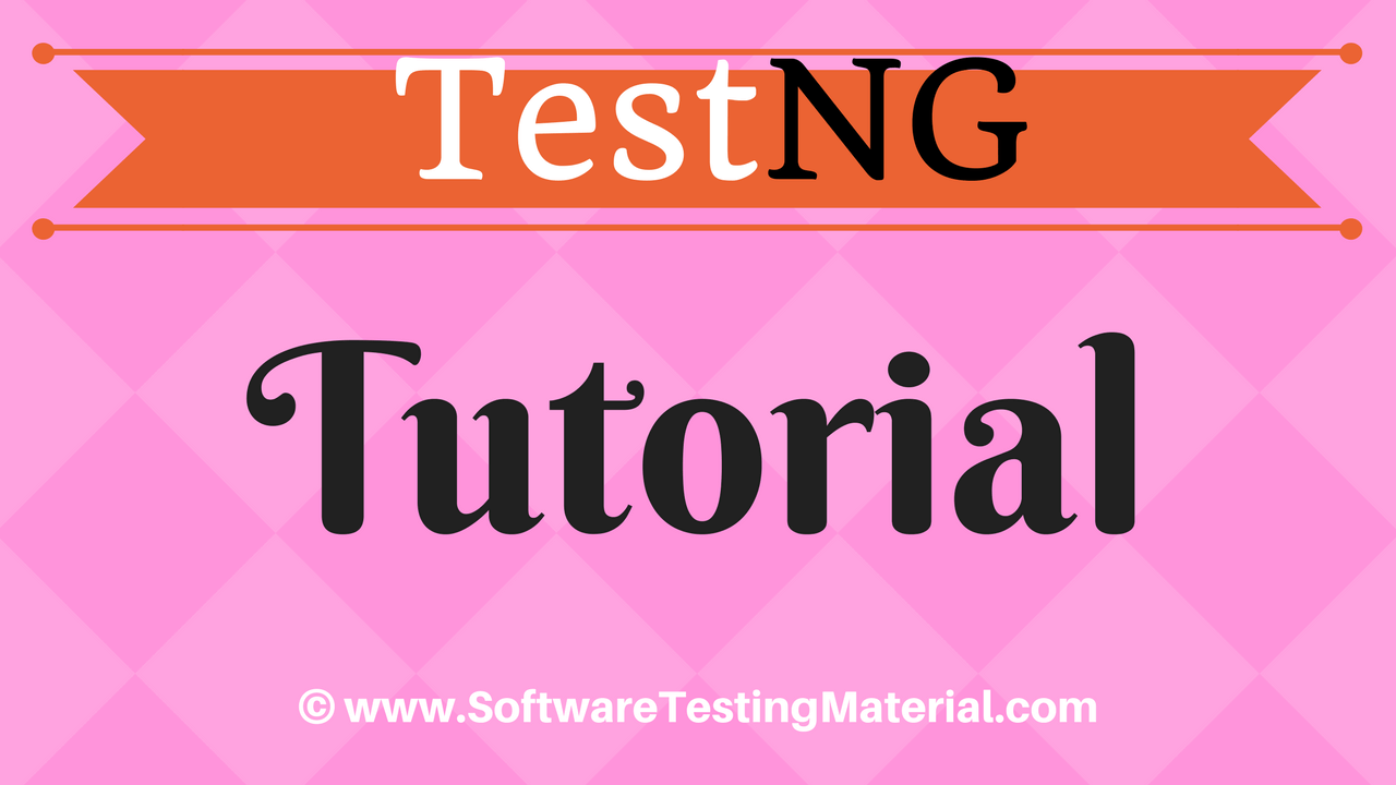 testng tutorial complete guide for testers software testing material