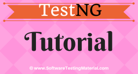 TestNG Tutorial – Complete Guide For Testers | Software Testing Material