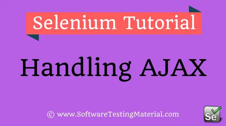 How To Handle AJAX Calls Using Selenium WebDriver