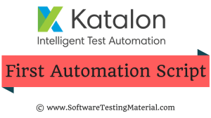 First Katalon Studio Automation Script | Software Testing Material