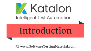 Katalon Studio Introduction | Software Testing Material
