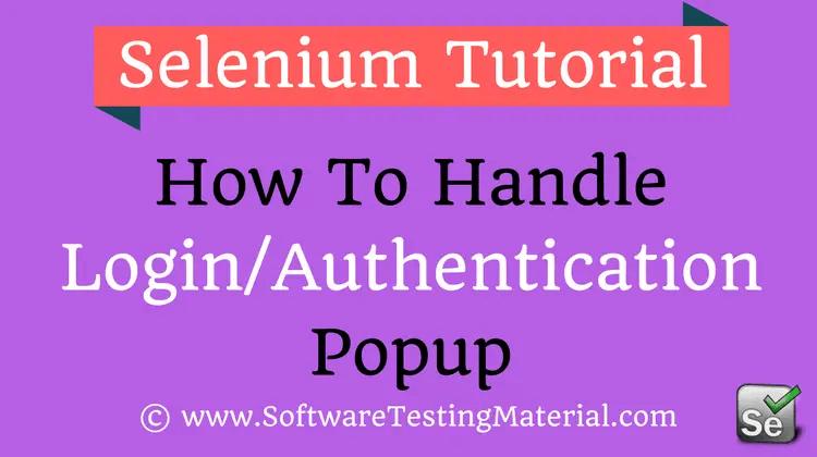 How To Handle Authentication Popup Window Using Selenium