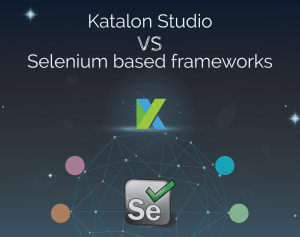 What Makes Katalon Studio Powerful Than Other Selenium Frameworks
