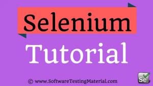 Selenium Tutorial Complete | Software Testing Material