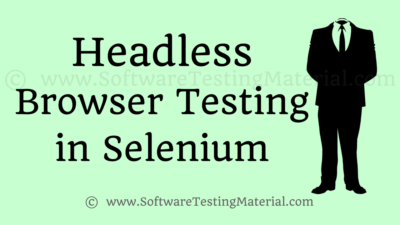 Headless Browser Testing using Selenium WebDriver