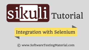 Sikuli Guide For Beginners – Integrate Sikuli With Selenium | Software Testing Material