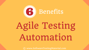 6 Benefits of Agile Testing Automation | Software Testing Material