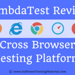 LambdaTest Cross Browser Testing Tool – Review By Software Testing Material