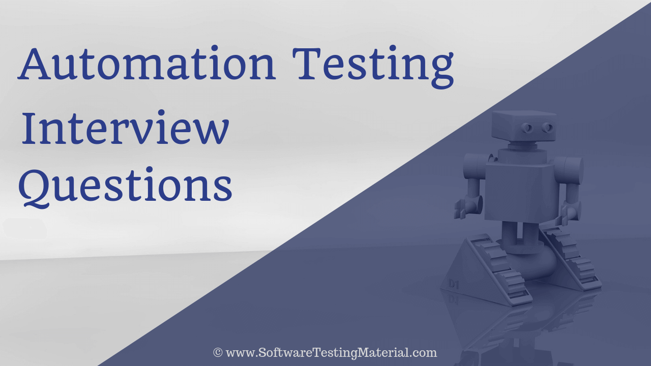 Automation Testing Interview Questions And Answers [Updated 2019]