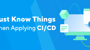 6 Must Know Things When Applying CI/CD