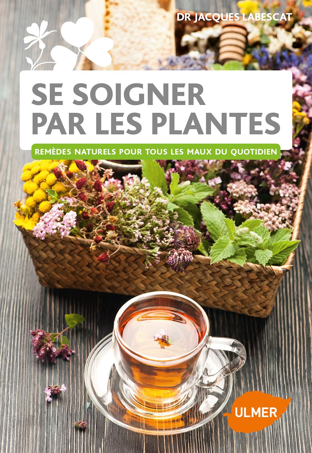 Soigner par les plantes le blog du docteur jacques labescat for Conseil sur les plantes
