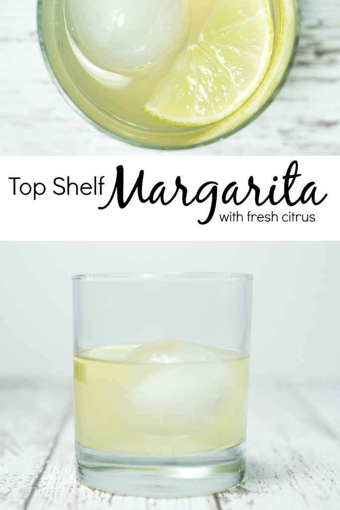 Top Shelf Margarita with fresh citrus, So, I've been thinking...