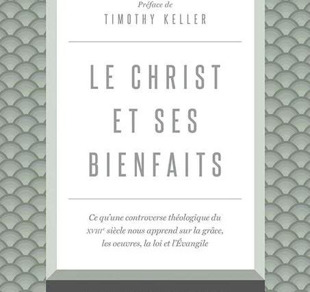 Revue du livre « Le Christ et ses bienfaits »