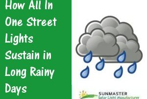 How-All-in-One-Street-Lights-Sustain-in-Long-Rainy-Days Solar led lights blog