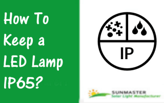 How To Keep a LED Lamp IP65 - Solar Lights Blog