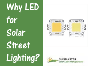 LED and lighting - Why LED for Solar Street Lighting?