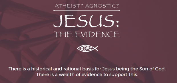 Banner advert for Jesus the Evidence which reads; There is a historical and rational basis for Jesus being the Son of God. There is a wealth of evidence to support this.