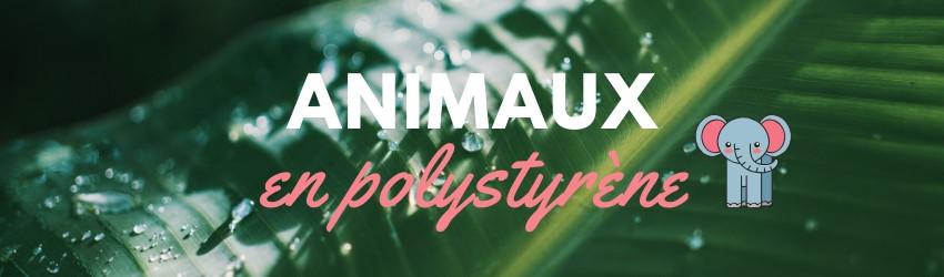 choix d animaux en polystyrene pour