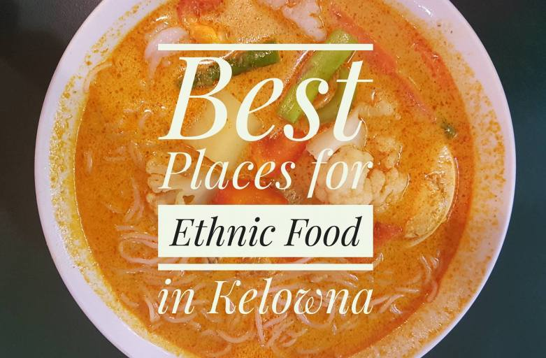 Best Places for Ethnic Food in Kelowna