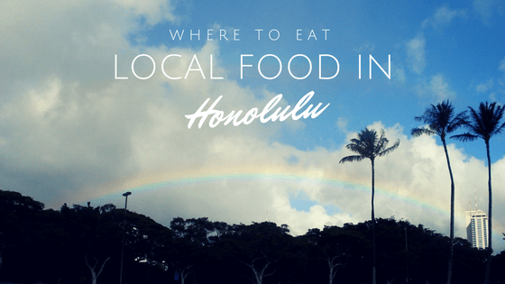 Where to eat local food in Honolulu