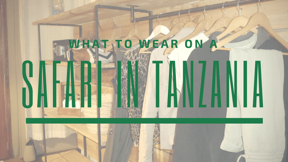 Going on a safari in Tanzania and don't know what to pack? If you care about staying stylish and are wondering what to wear then this guide is for you!