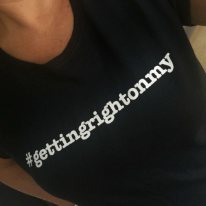 #gettingrightonmy t-shirt