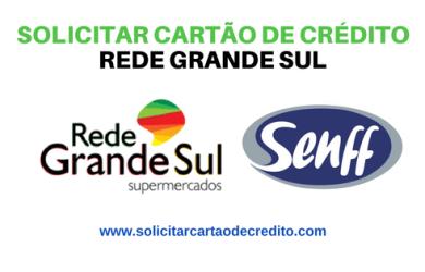 SOLICITAR CARTÃO DE CRÉDITO rede grande sul senff