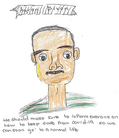 Youth drawing of activist Aaron Dixon with the caption: 'We should make sure to inform everyone on how to keep safe from COVID-19 so we can soon go to a normal life.'