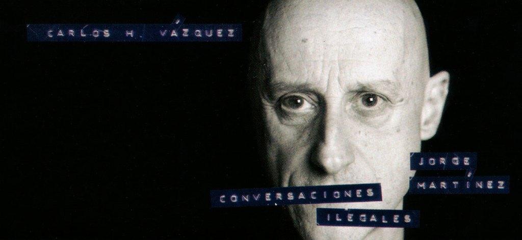 jorge_martinez_conversaciones_ilegales_carlos_h_vazquez_efeeme_2019