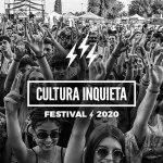 CULTURA INQUIETA 2020 EMPIEZA A DEFINIR EL CARTEL