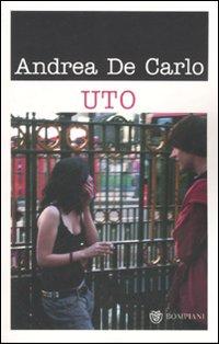 Uto di Andrea De Carlo recensione libro
