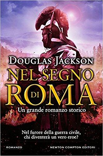 Nel segno di Roma di Douglas Jackson recensione libro