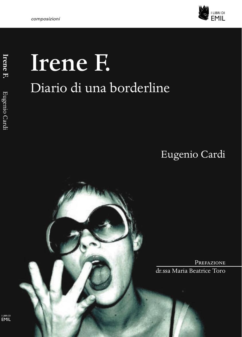 Irene F  Diario di una borderline di Eugenio Cardi recensione libro