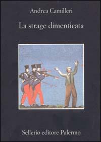 La strage dimenticata di Andrea Camilleri recensione libro
