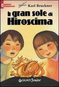 Il gran sole di Hiroshima di Karl Bruckner recensione libro