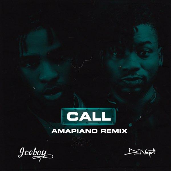 Mp3] DJ Voyst Ft. Joeboy – Call (Amapiano Remix)