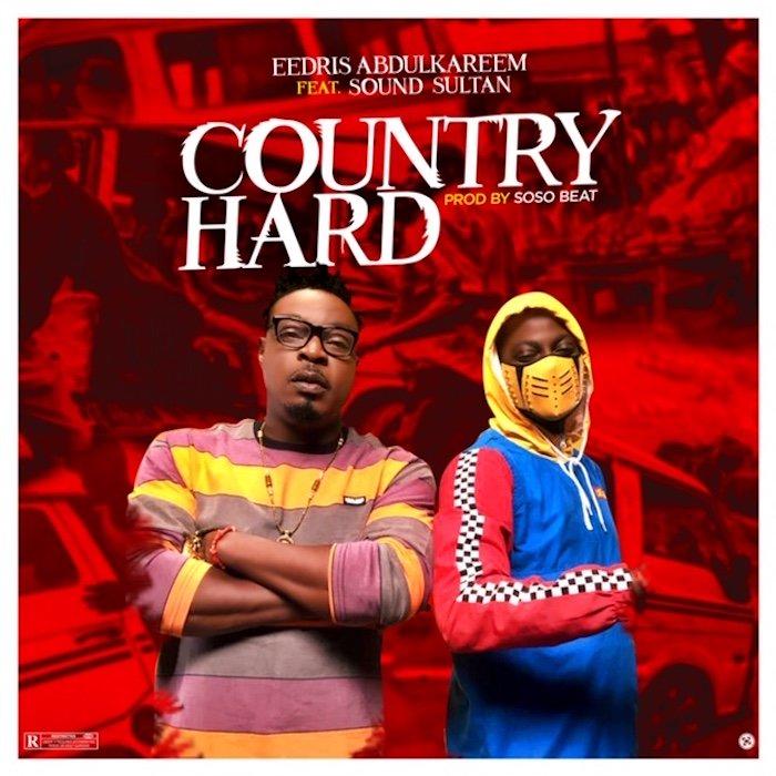 [Mp3] Eedris Abdulkareem Ft. Sound Sultan – Country Hard