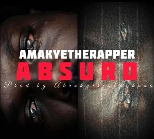 AmakyeTheRapper – Absurd [Freestyle]