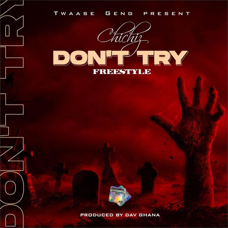 Chichiz – Don't Try (Freestyle)