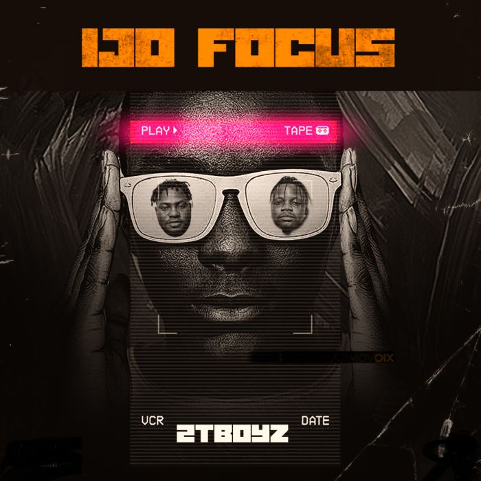 2TBoyz – Ijo Focus