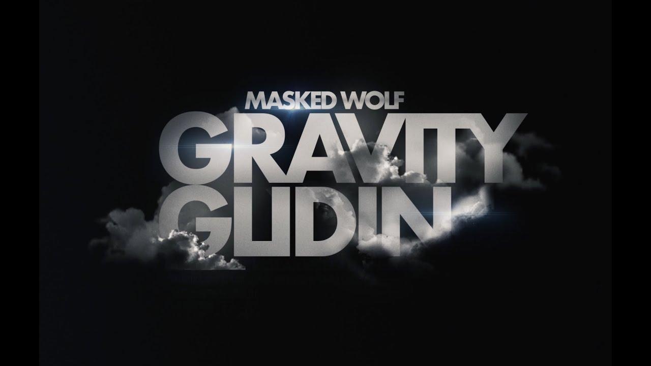Masked Wolf – Gravity Glidin