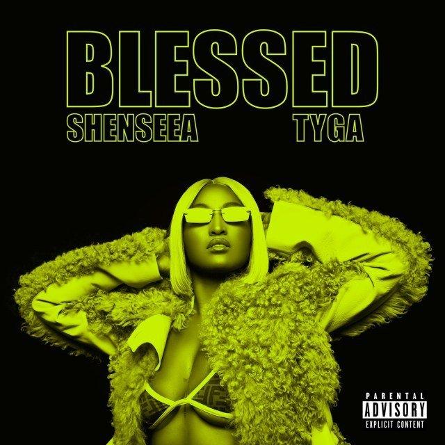 Shenseea Ft. Tyga – Blessed