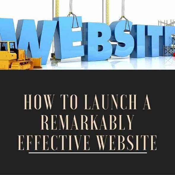 How to Launch a Remarkably Effective Website