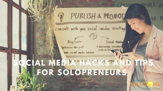 • Social Media Hacks and Tips for Solopreneurs •
