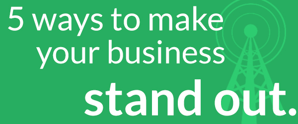 Banner for blog has a bright green background with a telemast and white font over-lay saying '5 ways to make your business stand out'