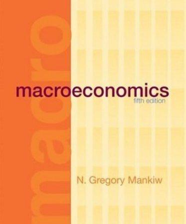 Mankiw N.G. Macroeconomics 5th Edition Full with