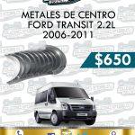 METALES CENTRO FORD TRANSIT 2.2L 2006-2011