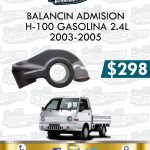 BALANCÍN ADMISIÓN H100 GASOLINA 2.4L
