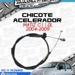 CHICOTE ACELERADOR MATIZ G1 1.0L 2004-2009