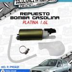 REPUESTO BOMBA GASOLINA PLATINA 1.6L
